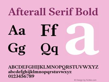 AfterallSerif-Bold Version 3.000;PS 3.0;hotconv 1.0.88;makeotf.lib2.5.647800图片样张