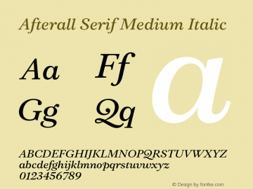 AfterallSerif-MediumItalic Version 3.000;PS 3.0;hotconv 1.0.88;makeotf.lib2.5.647800图片样张
