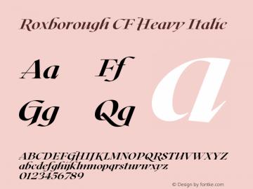 Roxborough CF Heavy Italic Version 1.000;PS 001.000;hotconv 1.0.88;makeotf.lib2.5.64775图片样张