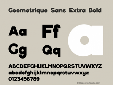 Geometrique Sans Extra Bold Version 1.000;PS 001.000;hotconv 1.0.88;makeotf.lib2.5.64775图片样张