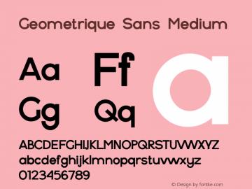 Geometrique Sans Medium Version 1.000;PS 001.000;hotconv 1.0.88;makeotf.lib2.5.64775图片样张