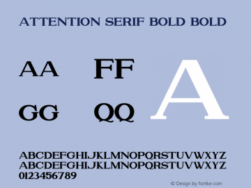 Attention Serif Bold Bold Version 1.00;July 4, 2019;FontCreator 11.5.0.2430 64-bit图片样张