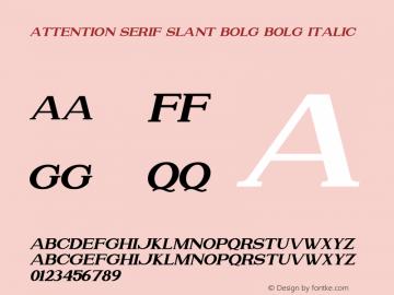 Attention Serif Slant Bold Bold Italic Version 1.00;July 4, 2019;FontCreator 11.5.0.2430 64-bit图片样张