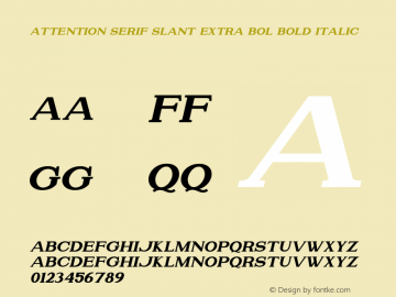 Attention Serif Slant Extra Bol Bold Italic Version 1.00;July 4, 2019;FontCreator 11.5.0.2430 64-bit图片样张