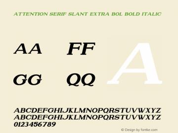 Attention Serif Slant Extra Bol Bold Italic Version 1.00;July 4, 2019;FontCreator 11.5.0.2430 64-bit图片样张
