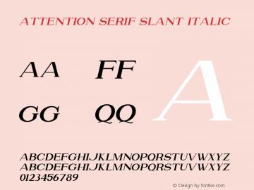 Attention Serif Slant Italic Version 1.00;July 4, 2019;FontCreator 11.5.0.2430 64-bit图片样张