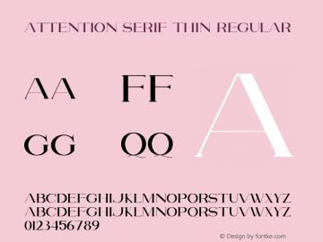 Attention Serif Thin Version 1.00;July 4, 2019;FontCreator 11.5.0.2430 64-bit图片样张