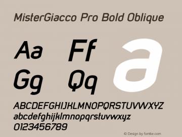MisterGiacco Pro Bold Oblique Version 2.000;hotconv 1.0.109;makeotfexe 2.5.65596图片样张