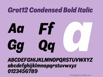 Grot12Condensed-BoldItalic Version 1.0图片样张