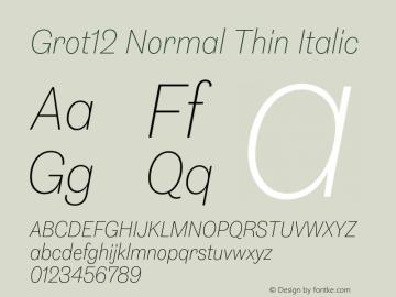 Grot12Normal-ThinItalic Version 1.0图片样张