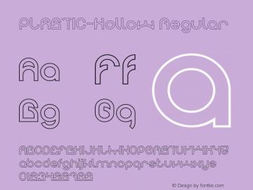 PLASTIC-Hollow Version 1.00;April 27, 2019;FontCreator 11.5.0.2430 64-bit图片样张