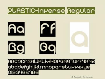 PLASTIC-Inverse Version 1.00;April 27, 2019;FontCreator 11.5.0.2430 64-bit图片样张