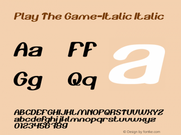 Play The Game-Italic Italic Version 1.00;April 30, 2019;FontCreator 11.5.0.2430 64-bit圖片樣張