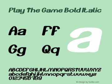 Play The Game Bold Italic Version 1.00;April 30, 2019;FontCreator 11.5.0.2430 64-bit图片样张