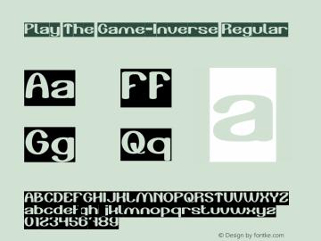 Play The Game-Inverse Version 1.00;April 30, 2019;FontCreator 11.5.0.2430 64-bit图片样张