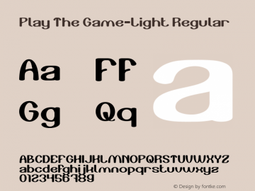 Play The Game-Light Version 1.00;April 30, 2019;FontCreator 11.5.0.2430 64-bit图片样张