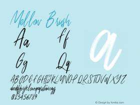 Mellow Brush Version 1.000;PS 001.000;hotconv 1.0.88;makeotf.lib2.5.64775图片样张