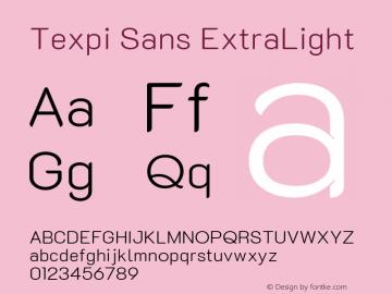 Texpi Sans ExtraLight Version 1.00;August 13, 2019;FontCreator 11.5.0.2425 64-bit; ttfautohint (v1.6)图片样张