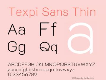 Texpi Sans Thin Version 1.00;August 13, 2019;FontCreator 11.5.0.2425 64-bit; ttfautohint (v1.6)图片样张