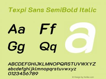 Texpi Sans SemiBold Italic Version 1.00;August 13, 2019;FontCreator 11.5.0.2425 64-bit; ttfautohint (v1.6)图片样张