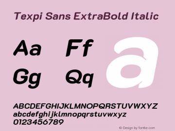 Texpi Sans ExtraBold Italic Version 1.00;August 13, 2019;FontCreator 11.5.0.2425 64-bit; ttfautohint (v1.6)图片样张