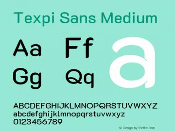 Texpi Sans Medium Version 1.00;August 13, 2019;FontCreator 11.5.0.2425 64-bit; ttfautohint (v1.6)图片样张
