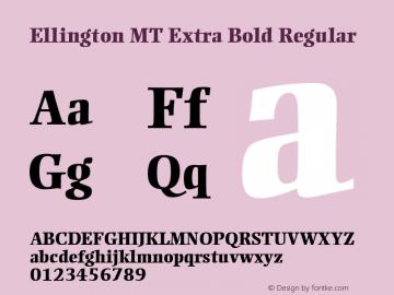 Ellington MT Extra Bold Regular Version 1.5 - Aug 2001 Font Sample