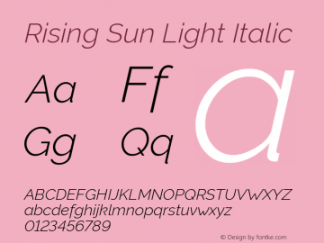 Rising Sun Light Italic Version 1.00;October 6, 2019;FontCreator 12.0.0.2547 64-bit; ttfautohint (v1.6)图片样张