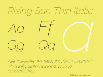 Rising Sun Thin Italic Version 1.00;October 6, 2019;FontCreator 12.0.0.2547 64-bit; ttfautohint (v1.6)图片样张