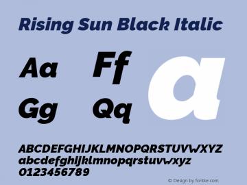 Rising Sun Black Italic Version 1.00;October 6, 2019;FontCreator 12.0.0.2547 64-bit; ttfautohint (v1.6)图片样张