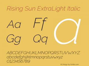 Rising Sun ExtraLight Italic Version 1.00;October 6, 2019;FontCreator 12.0.0.2547 64-bit; ttfautohint (v1.6)图片样张