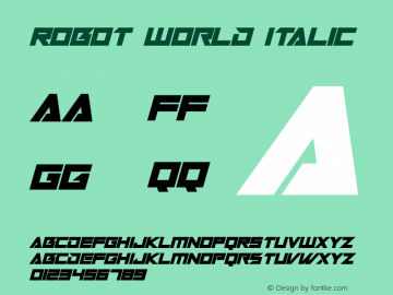 Robot World Italic Version 1.00;October 7, 2019;FontCreator 12.0.0.2547 64-bit图片样张