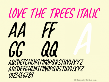 Love The Trees Italic Version 1.00;October 7, 2019;FontCreator 12.0.0.2547 64-bit图片样张