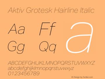 Aktiv Grotesk Hairline Italic Version 1.013;com.myfonts.easy.daltonmaag.aktiv-grotesk.hairline-italic.wfkit2.version.4cym图片样张