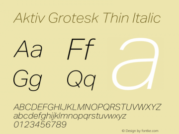 Aktiv Grotesk Thin Italic Version 1.013;com.myfonts.easy.daltonmaag.aktiv-grotesk.thin-italic.wfkit2.version.4cyy图片样张