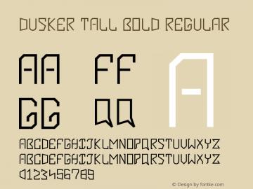 Dusker Tall Bold Version 1.002;Fontself Maker 2.1.2图片样张