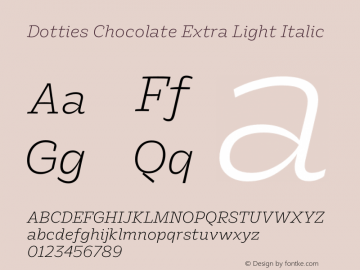 Dotties Chocolate Extra Light Italic Version 1.000;Dotties Chocolate图片样张