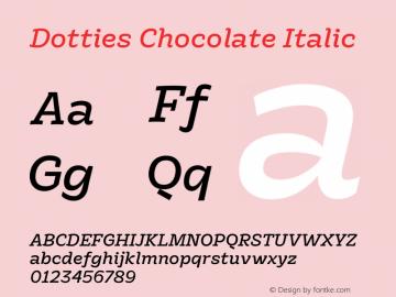 Dotties Chocolate Regular Italic Version 1.000;Dotties Chocolate图片样张