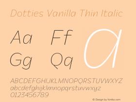 Dotties Vanilla Thin Italic Version 1.000;Dotties Chocolate图片样张