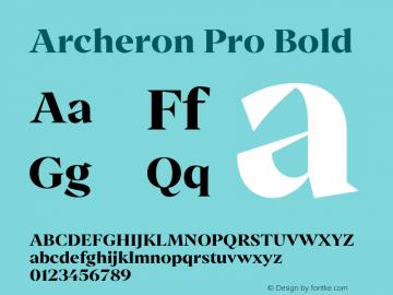 Archeron Pro Bold Version 1.000;hotconv 1.0.109;makeotfexe 2.5.65596图片样张
