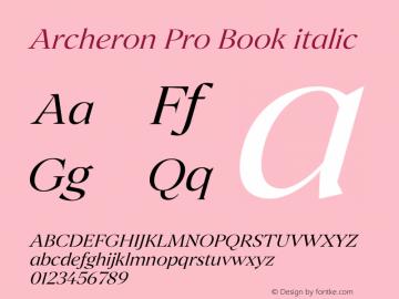 Archeron Pro Book italic Version 1.000;hotconv 1.0.109;makeotfexe 2.5.65596图片样张