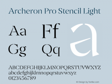 Archeron Pro Stencil Light Version 1.000;hotconv 1.0.109;makeotfexe 2.5.65596图片样张
