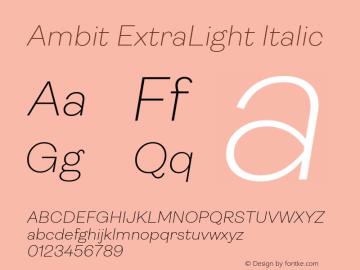 Ambit-ExtraLightItalic Version 1.020;hotconv 1.0.109;makeotfexe 2.5.65596图片样张