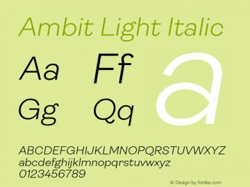 Ambit-LightItalic Version 1.020;hotconv 1.0.109;makeotfexe 2.5.65596图片样张