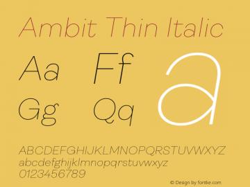 Ambit-ThinItalic Version 1.020;hotconv 1.0.109;makeotfexe 2.5.65596图片样张