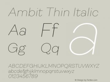 Ambit Thin Italic Version 1.020;hotconv 1.0.109;makeotfexe 2.5.65596图片样张