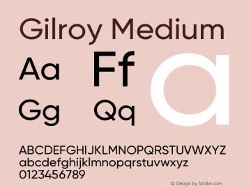 Gilroy-Medium Version 1.000;PS 001.000;hotconv 1.0.88;makeotf.lib2.5.64775图片样张