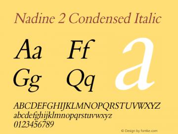 Nadine2CondensedItalic 1.0 Wed Jul 28 14:44:46 1993 {DfLp-URBC-66E7-7FBL-FXFA}图片样张