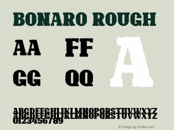 Bonaro Rough Demo Rough Version 1.00;January 22, 2020;FontCreator 12.0.0.2535 64-bit图片样张
