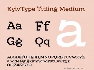 KyivType Titling Medium Version 1.002;hotconv 1.0.109;makeotfexe 2.5.65596图片样张